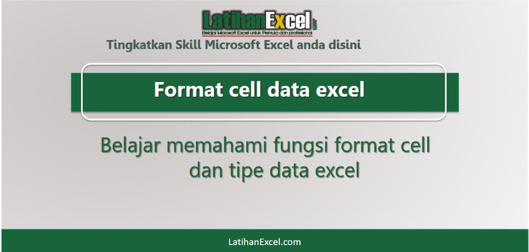 Belajar Fungsi Dan Tipe Format Cell Pada Excel Latihanexcel Com